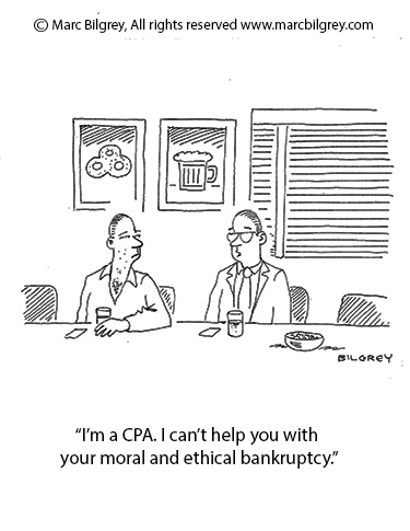 im a cpa i cannot help you with your moral or ethical bankruptcy